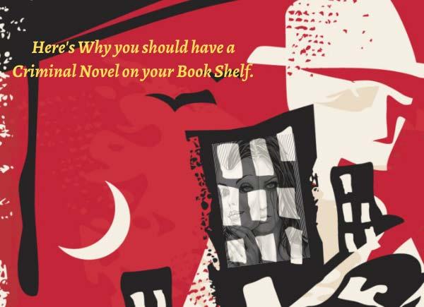10-reasons-why-you-should-read-a-criminal-novel